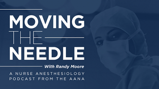 Moving the Needle - Episode 4:  Navigating Politics as a CRNA with Sharon Pearce